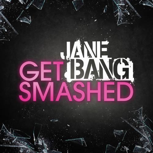 Jane Bang - Get Smashed (BRTHR BEAT remix) *ULTRA RECORDS