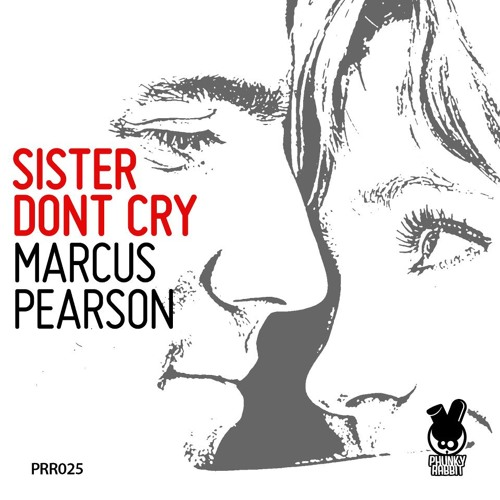 Sister Don't Cry - (Marcus Pearson original mix)