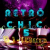 SET RETRO CHIC 5 - DJ TCHELO M.