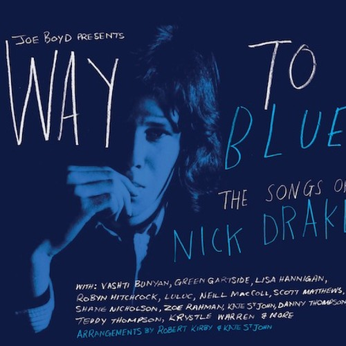 Way To Blue: The Making of the Nick Drake Tribute Record