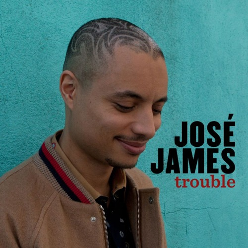 "JOSE JAMES - TROUBLE - GOTTA ""VINYLIZER""  RMX"
