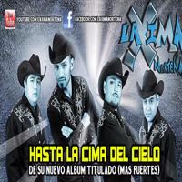 La Xima Norteña-Hasta La Cima Del Cielo((-Nuevo Sencillo 2013-))