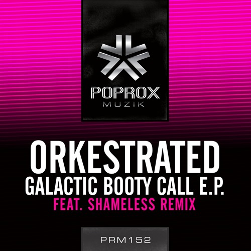 Orkestrated - Galactic Booty Call (Shameless Remix)