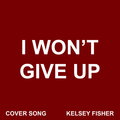 I Won't Give Up (Cover)