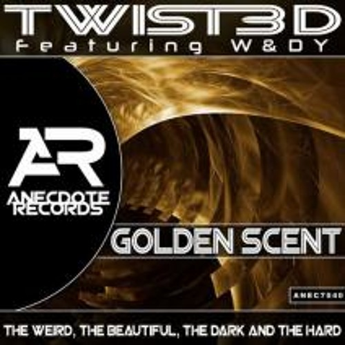 "TWIST3D   -   ""  Golden Scent "" Variant's Intro  remix -( Anecdote Records ) out now on Beatport etc"