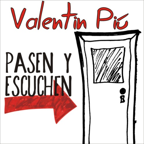 Valentin Piú - Pasen y Escuchen