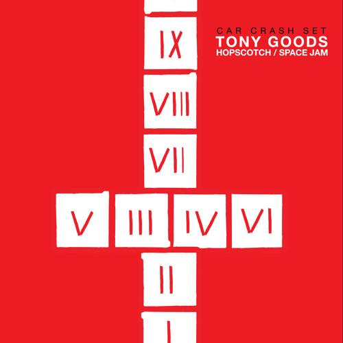 Tony Goods - 'Hopscotch' / 'Space Jam' (C/C/S) Available now