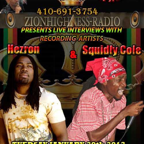 SQUIDLY COLE Interview on ZionHighness Radio with Selecta Jammy 01.29.13