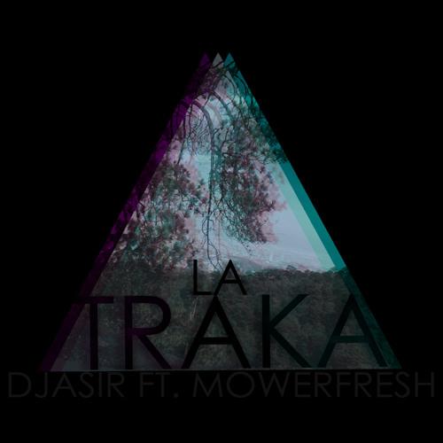 La Traka - Dj Asir ft. Mower Fresh