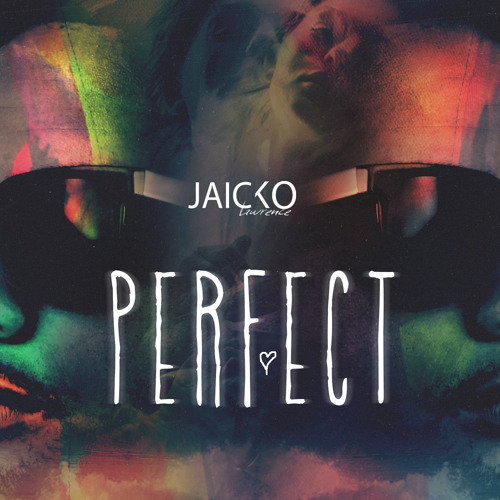 Jaicko Lawrence - Perfect Love