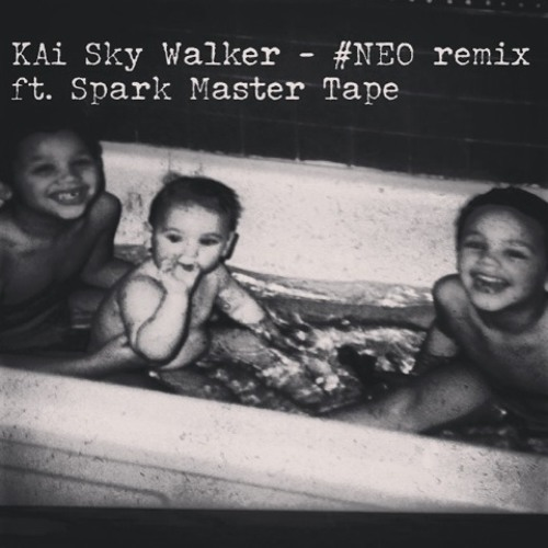 KAi Sky Walker - #NEO remix ft. Spark Master Tape