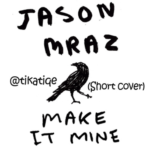 Make it Mine / @tikatiqe short cover