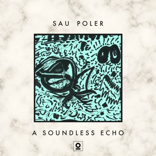 "Sau Poler - ""A Soundless Echo"" EP"