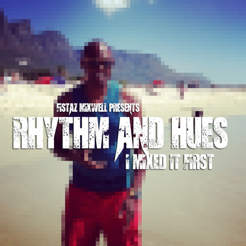 Rhythm & Hues. I mixed it First.
