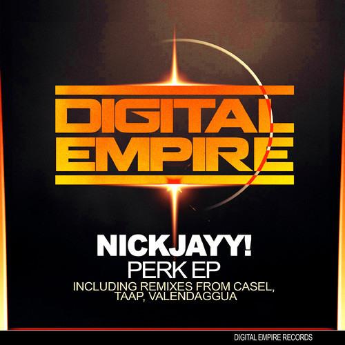 NickJayy! - Perk ( ValenDaggua Remix ) OUT SOON 05/24 [ Digital Empire ]