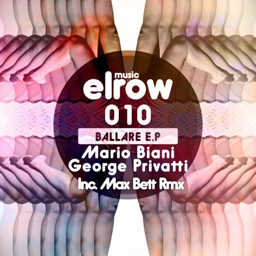 BALLARE (Original Mix)/ Mario Biani & George Privatti/ Elrow Music 010
