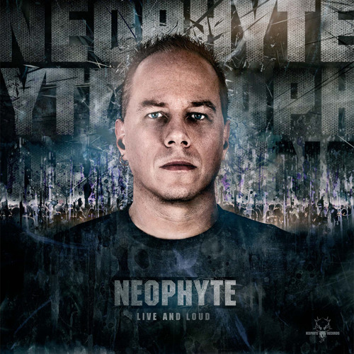 Neophyte - Live and Loud (Neophyte & Tha Playah's Loud mix) (NEO050)
