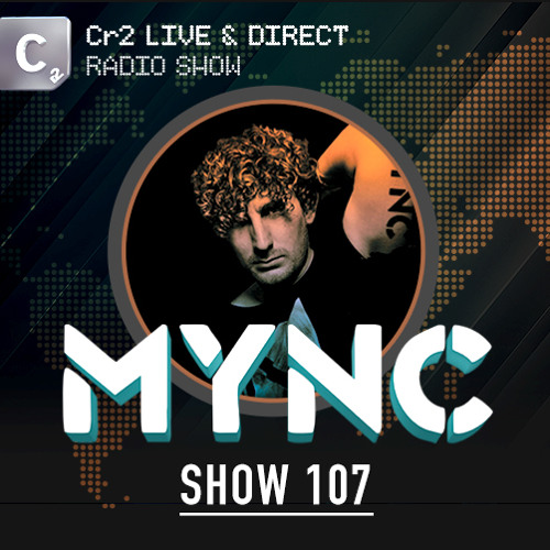 MYNC presents Cr2 Live & Direct Radio Show 107 With New World Sound Guestmix