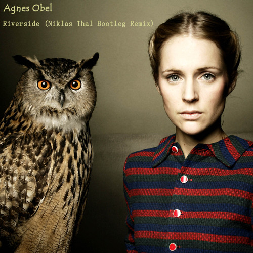 Agnes Obel - Riverside (Niklas Thal Bootleg Remix) [FREE DOWNLOAD]