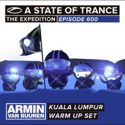 A State of Trance 600 Kuala Lumpur Warmup Mix [Spotify Recording]