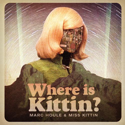 Marc Houle & Miss Kittin - Where is Kittin? (Original)