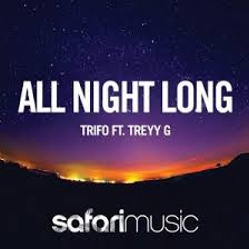 Trifo feat. Treyy G - All Night Long (D!RTY PALM Remix) - Preview