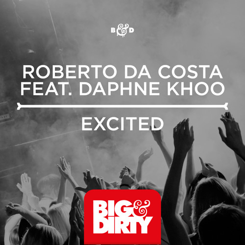 Roberto Da Costa ft. Daphne Khoo - Excited (SICK INDIVIDUALS Remix)