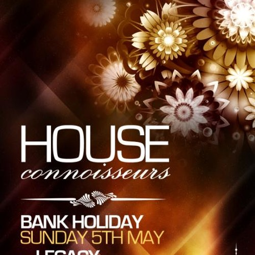 HOUSE CONNOISSEURS SUN 5TH MAY @LEGACY 4 INFO 07983342805(MIXED BY DJ SUPA D hosted by spidey g)