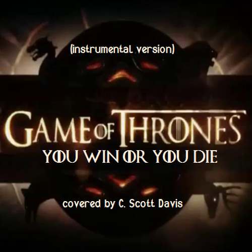 Game of Thrones (You Win or You Die) - instrumental version