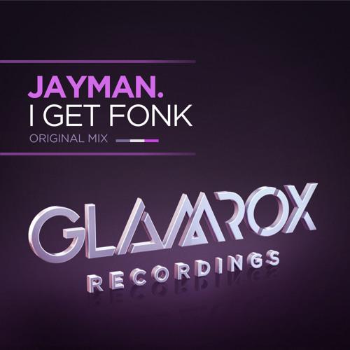 Jayman - I Get Fonk (Radio Edit)
