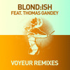 Blond:ish feat. Thomas Gandey - Voyeur (Alex Niggemann Remix)