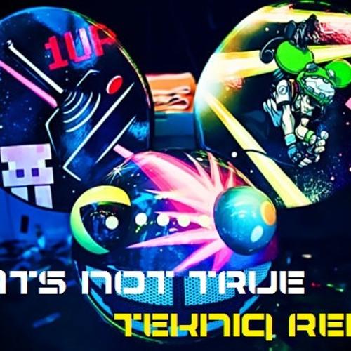 deadmau5-That's Not True (TeKNiQ remix)