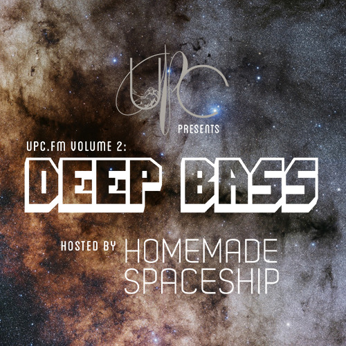 UPC.FM Vol. 2: Deep Bass (Hosted by Homemade Spaceship)