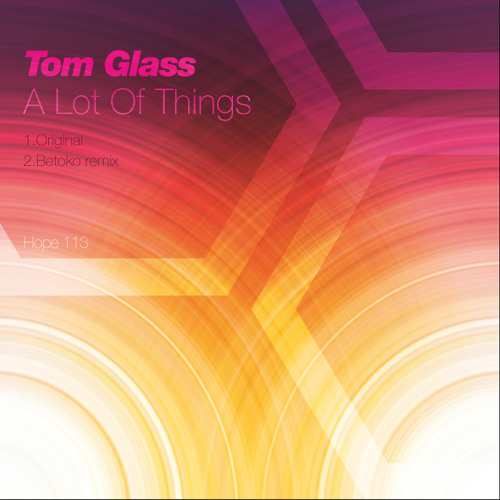 Tom Glass - A lot of things (SNIPPET) // OUT NOW!