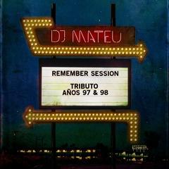 DjMateu - Remember Session (Tribute to 97 -- 99)