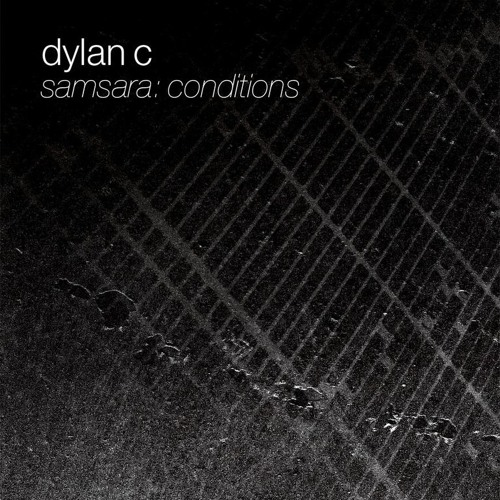 Dylan C - The Extra Mile - Samsara - Conditions - HD012B