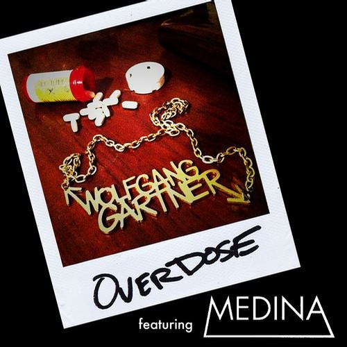 Overdose by Wolfgang Gartner ft. Medina