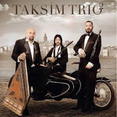 Taksim Trio II - İç Benim İçin