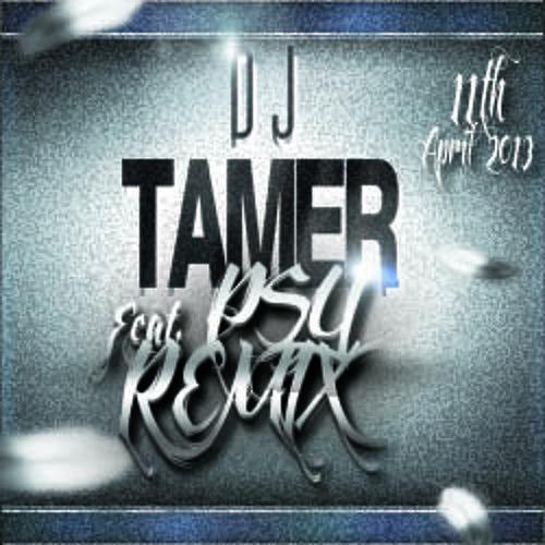 PSY - GANGNAM STYLE (DJ TAMER REMIX) .... free download