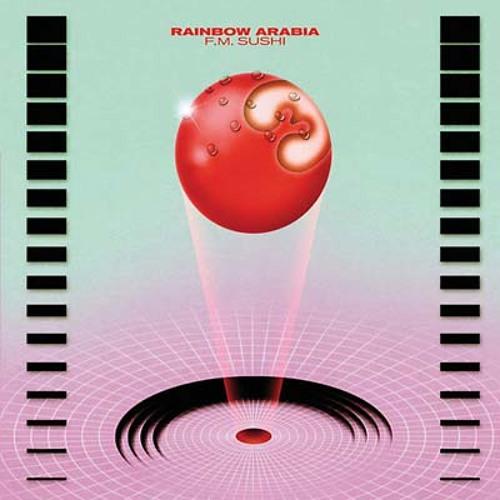 rainbow arabia - f.m. sushi (album preview)