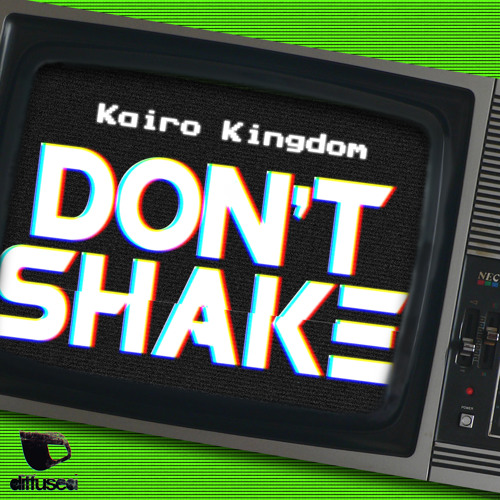 Kairo Kingdom - Don't Shake [Preview]
