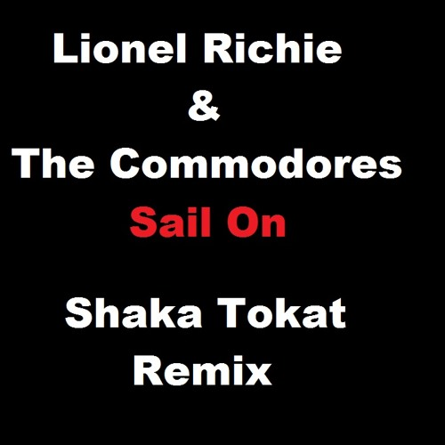 Lionel Richie & The Commodores-Sail on (Shaka Tokat Remix)