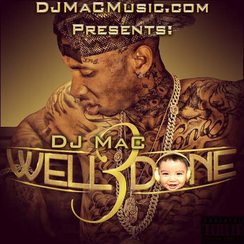 Tyga - Well Done 3 (FULL 16 Track Mixtape) Presented by DJMaCMusic.com