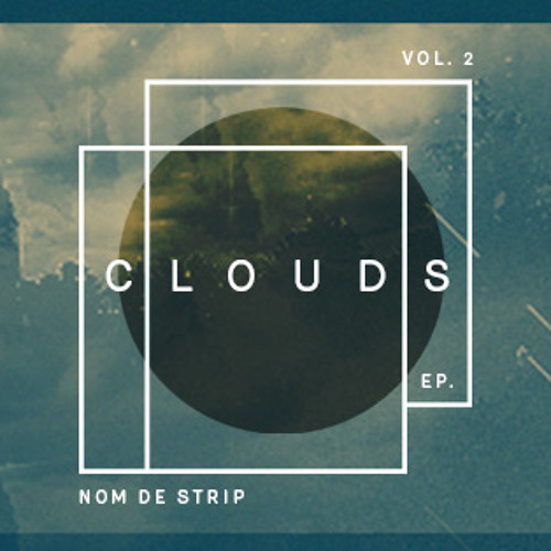 Nom De Strip - Clouds EP Vol2 Minimix