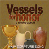 "2 Timothy 2:20-21 Song ""Vessels for Honor"""