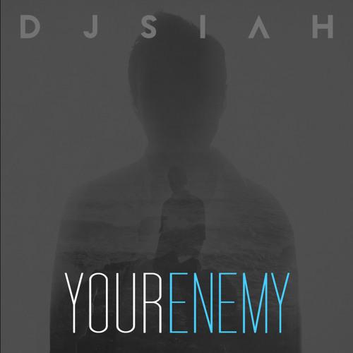 DJsiah - Your Enemy