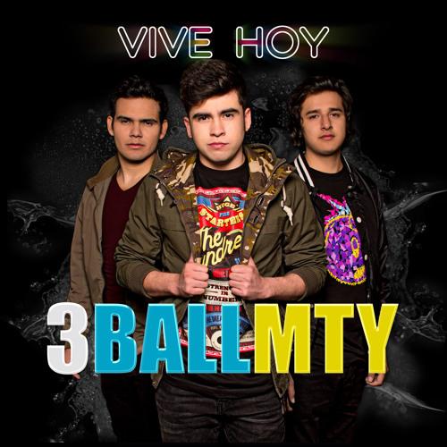 3BallMTY - Vive Hoy