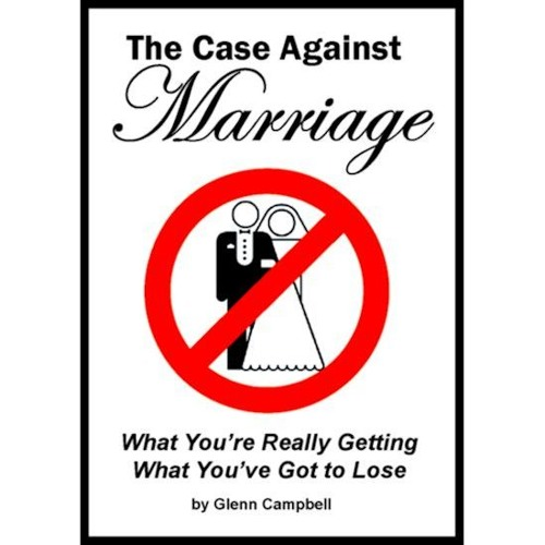 "Preface of ""The Case Against Marriage"" - read by Glenn Campbell"
