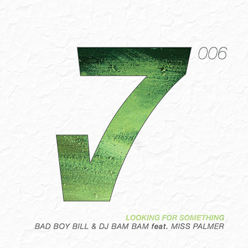 Bad Boy Bill & DJ Bam Bam feat. Miss Palmer - Looking For Something