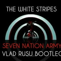 The White Stripes - Seven Nation Army (Vlad Rusu Bootleg)